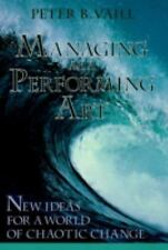 Managing as a Performing Art: New Ideas for a World of Chaotic Change Vaill, Pe