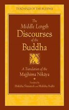 Teachings of the Buddha: The Middle Length Discourses of the Buddha : A...