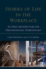 Stories of Life in the Workplace: An Open Architecture for Organizational Narrat