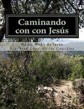 Caminando con con Jesús : De la Mano de Jesús Versión Del Instructor by José...