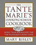 The Tante Marie's Cooking School Cookbook: More Than 250 Recipes for the Passio