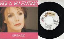 VIOLA VALENTINO  raro disco 45 giri MADE in  ITALY  Verso sud