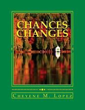 Chances Changes : Poetry,Humor,Nature,Faith in God,Short Stories by Cheyene...