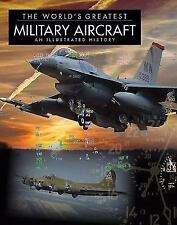 The World's Greatest Military Aircraft: An Illustrated History, , Newdick, Thoma
