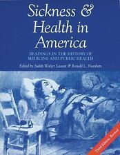 Sickness and Health in America: Readings in the History of Medicine and Public H