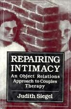 Repairing Intimacy: An Object Relations Approach to Couples Therapy The Library