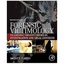 Forensic Victimology, Second Edition: Examining Violent Crime Victims in Investi