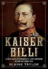 2014-11-19, Kaiser Bill!: A New Look at Imperial Germany's Last Emperor, Wilhelm