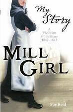 Mill Girl (My Story): A Victorian Girl's Diary, 1842-1843, Sue Reid, Very Good c