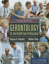Gerontology For The Health Care Professional, Chop, Walter C., Robnett, Regula H