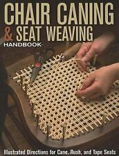 Chair Caning & Seat Weaving Handbook  : Illustrated Directions for Cane,...