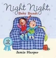 Night Night, Baby Bundt: A Recipe for Bedtime (Baby Bundt), , New Book