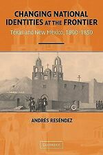 Changing National Identities at the Frontier: Texas and New Mexico, 1800-1850 b