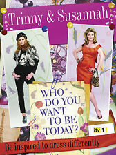 Who Do You Want To Be Today?: Be Inspired To Dress Differently, Trinny Woodall,