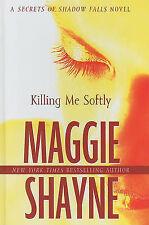 Killing Me Softly (Secrets of Shadow Falls Novel),ACCEPTABLE Book
