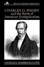 Charles G. Finney and the Spirit of American Evangelicalism Library of Religiou
