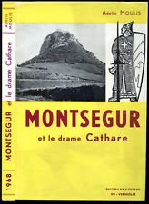 Adelin Moulis : MONTSEGUR et le DRAME CATHARE - Catharisme, Aude