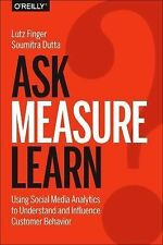Ask, Measure, Learn : Using Social Media Analytics to Understand and...