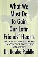 What We Must Do to Gain Our Latin Friends' Hearts : The Latino Community in...