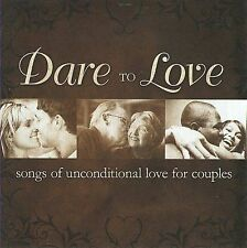 FREE US SH (int'l sh=$0-$3) NEW CD : Dare to Love: Songs of Unconditional Love f