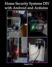 Home Security Systems DIY Using Android and Arduino by Robert Chin (2015,...