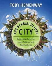 Permaculture City : Regenerative Design for Urban, Suburban, amd Town...