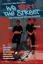 We Beat the Street : How a Friendship Pact Led to Success by Rameck Hunt,...