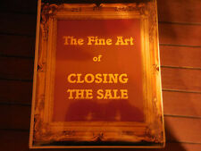 """The Fine Art of Closing the Sale""  by Tom Hopkins"