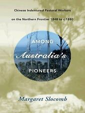 Among Australia's Pioneers : Chinese Indentured Pastoral Workers on the...
