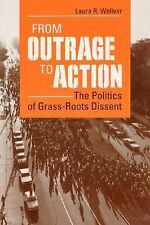 From Outrage to Action: THE POLITICS OF GRASS-ROOTS DISSENT-ExLibrary