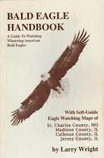 Bald Eagle Handbook 1996 Self-Guide Eagle Watching Maps MO IL Larry Wright Signe