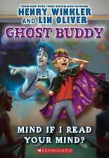Ghost Buddy: Mind If I Read Your Mind? No. 2 by Lin Oliver and Henry Winkler...