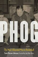 Phog : The Most Influential Man in Basketball by Scott Morrow Johnson (2016,...