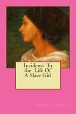 Incidents in the Life of a Slave Girl by Harriet Jacobs (2013, Paperback)