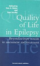 Quality of Life in Epilepsy : Beyond Seizure Counts in Assessment and...