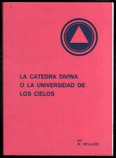 LA CATEDRA DIVINA O LA UNIVERSIDAD DE LOS CIELOS - M.MELLADO - DEDICATORIA AUTOR