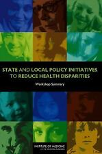 State and Local Policy Initiatives to Reduce Health Disparities: Workshop Summar