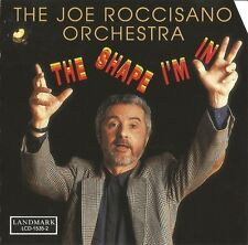Joe Roccisano Orchestra -The Shape I'm In / Landmark Records CD OOP & sealed