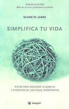 Simplifica tu vida (Simplify Your Life) (Spanish Edition), St James, Elaine, , B