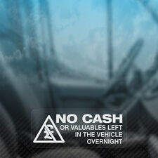 3x NO CASH OR VALUABLES LEFT OVERNIGHT Security Car,Van,Window Decal Stickers