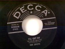 "INK SPOTS ""I'LL GET BY / JUST FOR A THRILL"" 45"