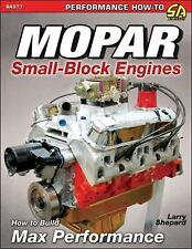 Mopar Small-Blocks Engines : How to Build Max Performance by Larry Shepard...