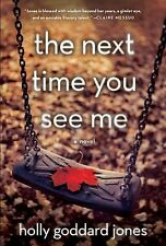 The Next Time You See Me: A Novel - LikeNew - Jones, Holly Goddard - Hardcover