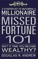 Missed Fortune 101: A Starter Kit to Becoming a Millionaire by Andrew, Douglas