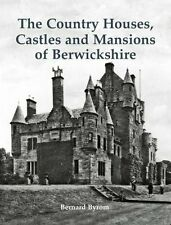 THE COUNTRY HOUSES, CASTLES & MANSIONS OF BERWICKSHIRE