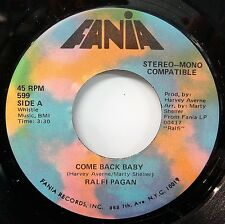 RALFI PAGAN Come Back Baby/ I Can't See Me Without You 45 FANIA 599 MINT
