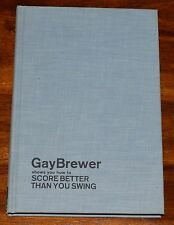 GAY BREWER SHOWS YOU HOW TO SCORE BETTER THAN YOU SWING HC 1968 1ST PRINTING