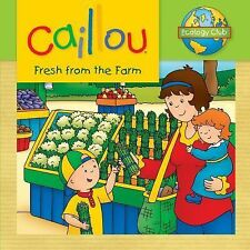 Caillou: Fresh from the Farm: Ecology Club by Thompson, Kim