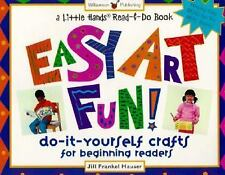 Easy Art Fun!: Do-It-Yourself Crafts for Beginning Readers (Little Hands Book)