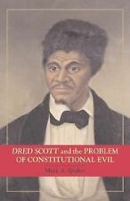 Dred Scott and the Problem of Constitutional Evil (Cambridge Studies on the Amer